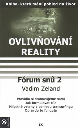 Ovlivňování reality IX. – Forum snu 2 - Zeland Vadim