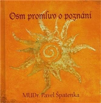 Osm promluv o poznání - Špatenka Pavel
