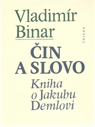 Čin a slovo - Binar Vladimír