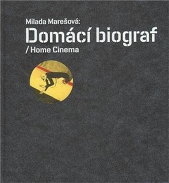 Domácí biograf / Home Cinema - Marešová Milada