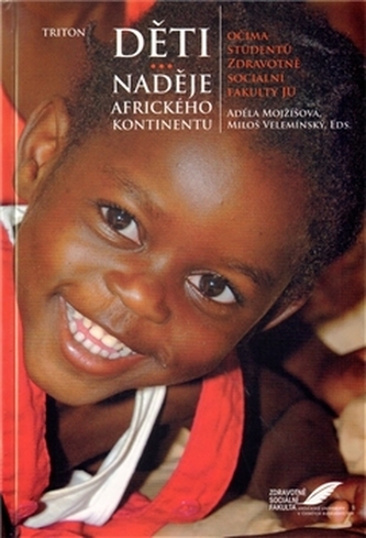 Děti - naděje afrického kontinentu - Mojžíšová Adéla
