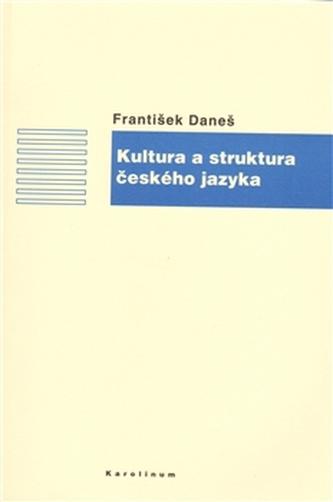 Kultura a struktura českého jazyka - Daneš František