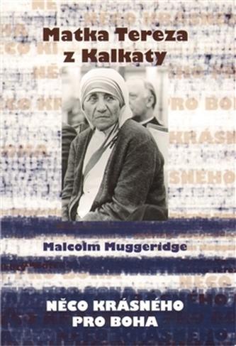 Něco krásného pro boha - Muggeridge Malcolm