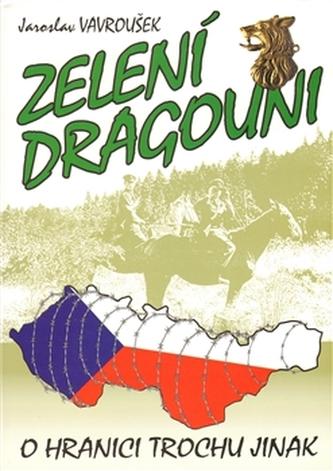 Zelení dragouni - Jaroslav Vavroušek
