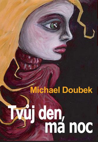 Tvůj den, má noc - Michael Doubek