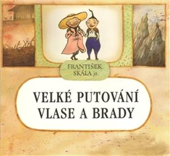 Velké putování Vlase a Brady - Skála František