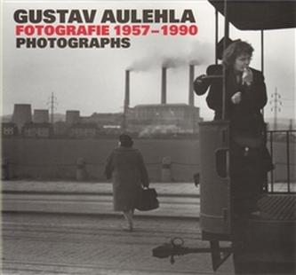 Gustav Aulehla. Fotografie 1957-1990 - Gustav Aulehla