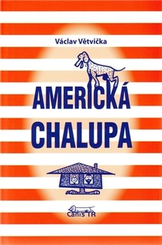 Americká chalupa - Větvička Václav
