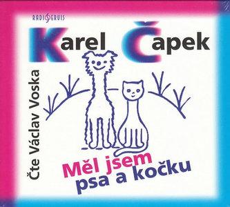 CD-Měl jsem psa a kočku - Čapek Karel