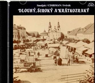CD-Dlouhý, Široký a Krátkozraký - Smoljak Ladislav