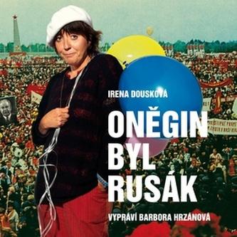 CD-Oněgin byl Rusák - Dousková Irena