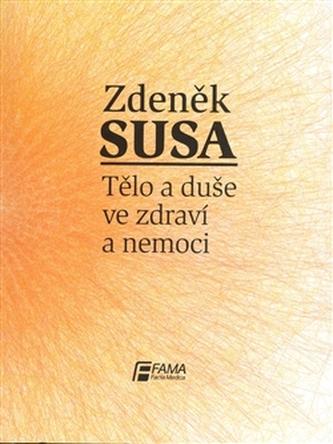 Tělo a duše ve zdraví a nemoci - Zdeněk Susa