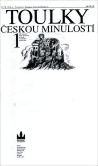 Toulky českou minulostí 1 - Petr Hora; D. + P. Bromovi