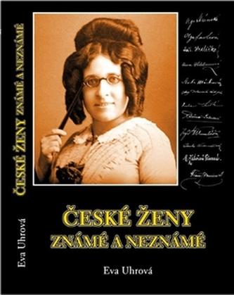 České ženy známé i neznámé - Uhrová Eva