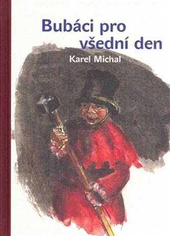 Bubáci pro všední den - Michal Karel