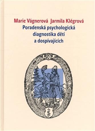 Poradenská psychologická diagnostika dětí a mládeže - Klégrová Jarmila