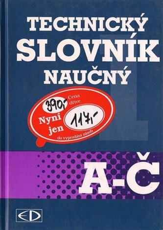 Technický slovník naučný A-Č - Kolektiv autorů