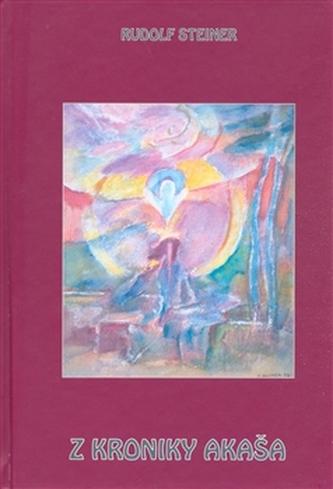Z kroniky Akaša - Steiner Rudolf
