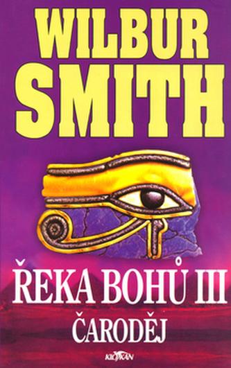 Řeka bohů III. Čaroděj - Wilbur Smith