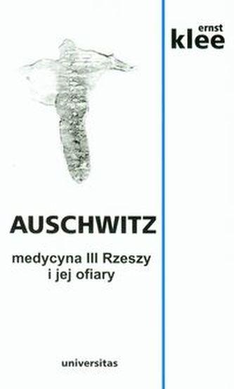 Auschwitz Medycyna III Rzeszy i jej ofiary