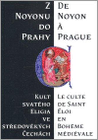 Z Noyonu do Prahy - Pátková Hana