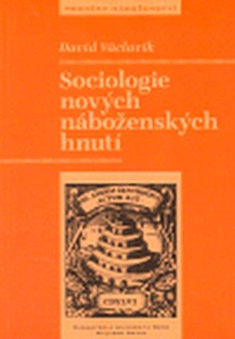Sociologie nových náboženských hnutí - Václavík David