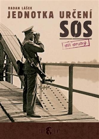 Jednotka určení SOS – díl druhý - Lášek Radan