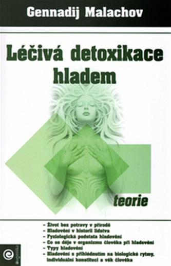 Léčivá detoxikace hladem - Malachov Gennadij