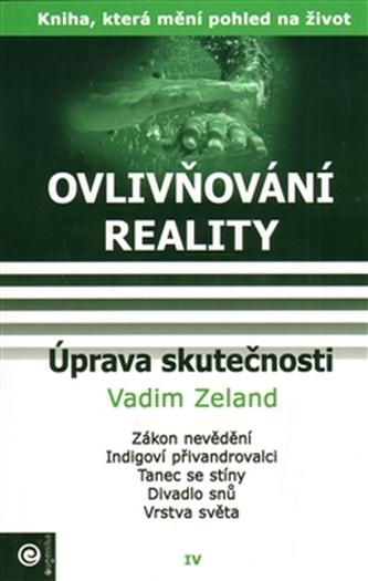 Ovlivňování reality IV. - Úprava skutečnosti - Zeland Vadim