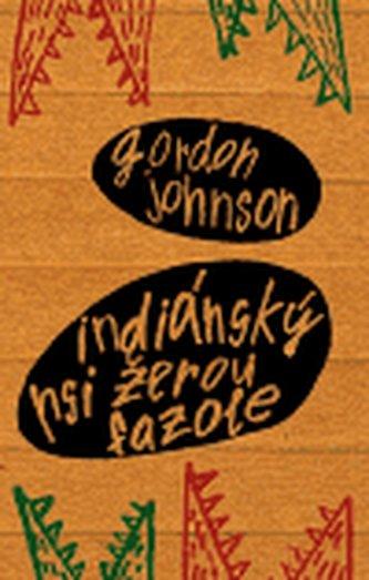 Indiánský psi žerou fazole - Johnson Gordon