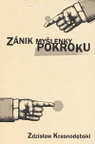 Zánik myšlenky pokroku - Krasnodebski Zdzislaw