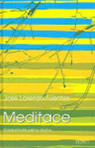 Meditace. Naslouchejte svému duchu - José Lorenzo-Fuentes