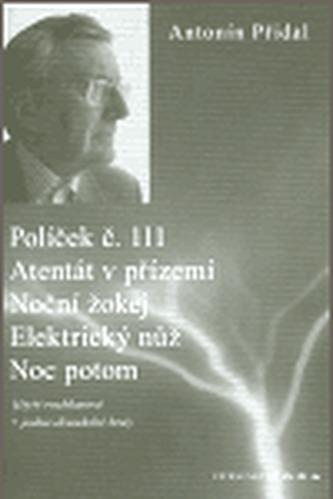 Políček č. 111/ Atentát v přízemí/ Noční žokej/ Elektrický nůž/ Noc potom - Přidal Antonín
