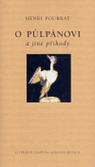 O Půlpánovi a jiné příběhy - Pourrat Henri