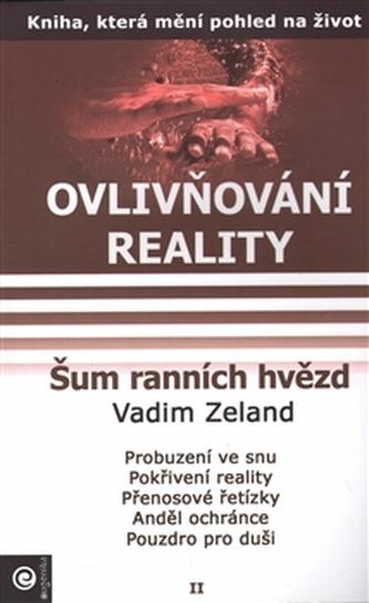 Ovlivňování reality II. - Šum ranních hvězd - Zeland Vadim