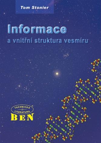 Informace a vnitřní struktura vesmíru - Stonier Tom