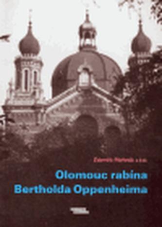 Olomouc rabína Bertholda Oppenheima - kolektiv