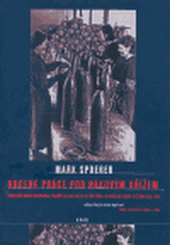 Nucená práce pod hákovým křížem - Spoerer Mark