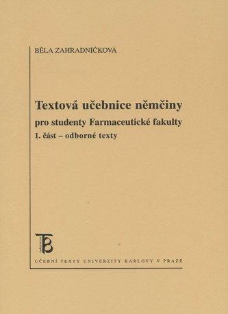 Textová učebnice němčiny pro studenty farmaceutické fakulty - 1. část -texty - Věra Zahradníčková