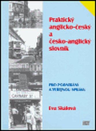 Praktický anglicko-český a česko-anglický slovník pro podnikání a veřejnou správu - Skálová Eva