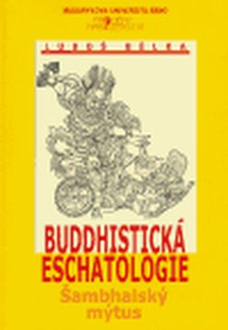 Buddhistická eschatologie - Luboš Bělka