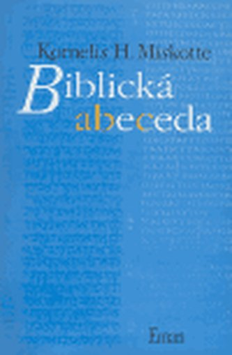 Biblická abeceda - Kornelis Heiko Miskotte