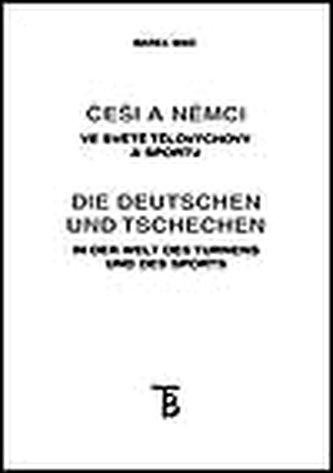 Češi a Němci ve světě tělovýchovy a sportu - Marek Waic