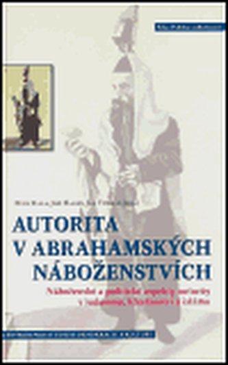 Autorita v abrahamských náboženstvích - Fiala Petr