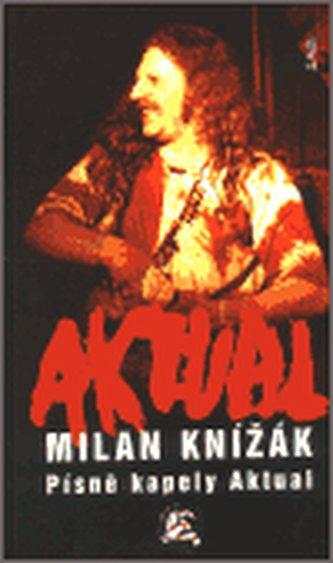 Písně kapely Aktual - Milan Knížák
