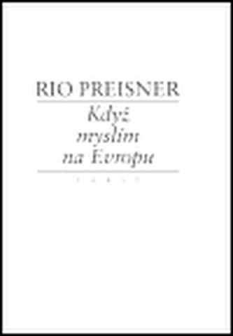 Když myslím na Evropu II. - Rio Preisner