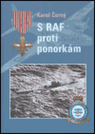 S RAF proti ponorkám - Karel Černý