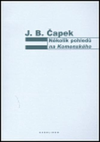 Několik pohledů na Komenského - Čapek Jan Blahoslav