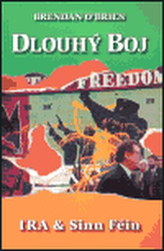Dlouhý boj - IRA & Sinn Féin - Brendan O´Brien