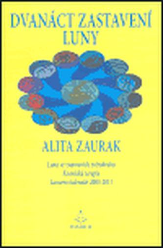 Dvanáct zastavení luny - Alita Zaurak